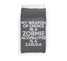 My weapon of choice in a Zobmie Acopalypse is a zabuka Duvet Cover