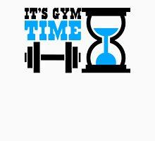 It's gym time Unisex T-Shirt