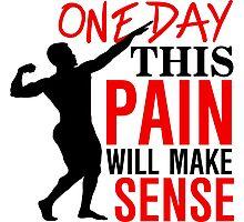 One day this pain will make sense Photographic Print