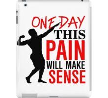 One day this pain will make sense iPad Case/Skin