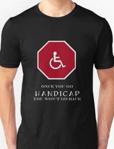 Once you go handicap... T-Shirt