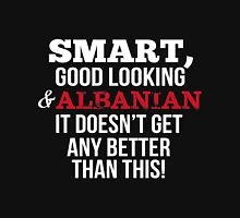 Smart Good Looking Albanian T-shirt T-Shirt