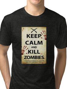 Keep Calm and Kill Zombies Tri-blend T-Shirt