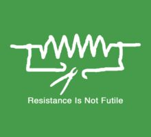 'Resistance Is Not Futile' - T Shirt Baby Tee