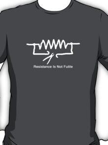 'Resistance Is Not Futile' - T Shirt T-Shirt
