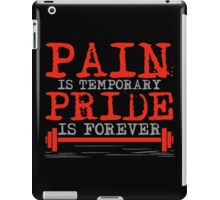 Pain is temporary, Pride is forever iPad Case/Skin