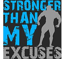 Stronger than my excuses Photographic Print