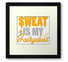 Sweat is my Fairydust Framed Print