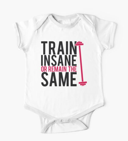 Train insane or remain the same. One Piece - Short Sleeve