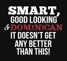 Smart Good Looking Dominican T-shirt by musthavetshirts