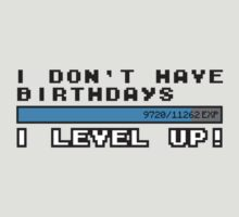I don't have birthdays, I lvl up! by MonsterCrossing