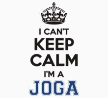 I cant keep calm Im a JOGA T-Shirt