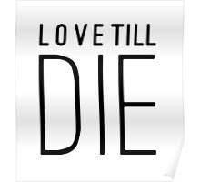 Love Till Die Typographic Quote Poster