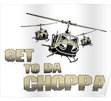 Funny Get to da Choppa Poster