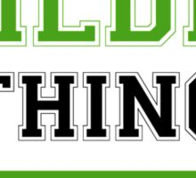 It's a HILDIE thing, you wouldn't understand !! Sticker