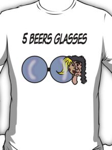 5 Beers Glasses T-Shirt
