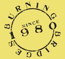 Burning Bridges Since 1980 by Edward Hor