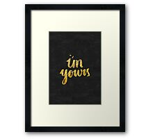 I'm yours Framed Print