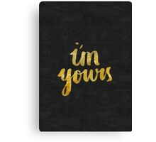 I'm yours Canvas Print