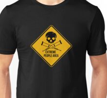 Extreme people area. Caution sign. Unisex T-Shirt