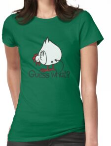Guess what..? Chicken butt! Womens Fitted T-Shirt