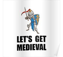 Let's Get Medieval Knight Poster