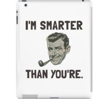 Smarter Than Youre iPad Case/Skin
