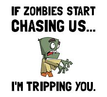 Zombies Chase Us Tripping by AmazingMart