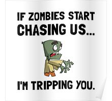 Zombies Chase Us Tripping Poster