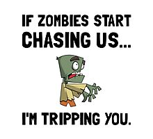 Zombies Chase Us Tripping Photographic Print