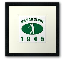 1945 Golfer's Birthday Framed Print