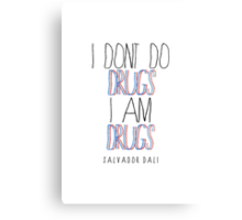 Type Quote #2 - I dont do drugs i am drugs - Salvatore Dali Canvas Print