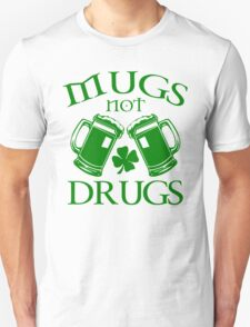 Mugs Not Drugs  T-Shirt