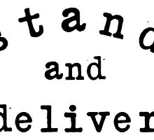 Stand and Deliver Arched by StandandDeliver