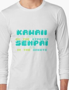 ♡ KAWAII on the streets, SENPAI in the sheets ♡ (2) Long Sleeve T-Shirt
