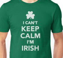 I can't keep calm I'm irish Unisex T-Shirt
