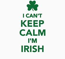 I can't keep calm I'm irish Womens Fitted T-Shirt
