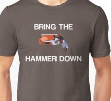 Bring The Hammer Down Unisex T-Shirt