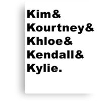 Kim & Kourtney & Khloe & Kendall & Kylie. Canvas Print