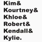 Kim & Kourtney & Khloe & Robert & Kendall & Kylie. by AlyssaSbisa