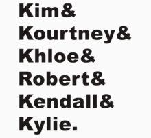 Kim & Kourtney & Khloe & Robert & Kendall & Kylie. by AlyssaSbisa