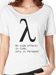 No Side Effects in Code, only in Persona! Women's Relaxed Fit T-Shirt