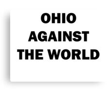 Ohio Against the World Canvas Print
