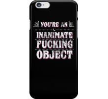 Inanimate Object! - white design iPhone Case/Skin