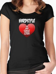 Hardstyle is my only true love Women's Fitted Scoop T-Shirt