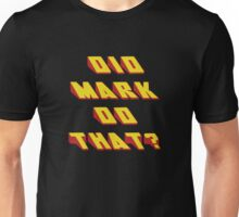 MARK - Did it Design Unisex T-Shirt
