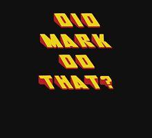 MARK - Did it Design Unisex T-Shirt