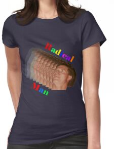 The Radical Man! Womens Fitted T-Shirt