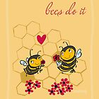 Bees Do It by johnandwendy