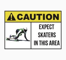 Caution sign. Expect skaters in this area. by 2monthsoff